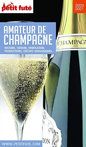 AMATEUR DE CHAMPAGNE 2020/2021 Petit Futé (THEMATIQUES) (French Edition)