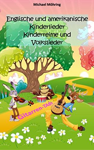 Englische und amerikanische Kinderlieder, Kinderreime und Volkslieder: mit Gitarren-TABs (German Edition)