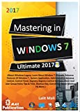 Mastering In Windows 7 Ultimate : Learn About Detail Window 7, Advance Features Of Window Apps, Control Panel, Registry, Services Include Group Policy ... Shortcut Key & More. (English Edition)