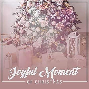 Joyful Moment of Christmas