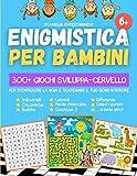 Enigmistica per Bambini: 300+ Giochi Sviluppa-Cervello per Sconfiggere la Noia e Scatenare il tuo Genio Interiore (Indovinelli, Cruciverba, Parole Intrecciate, Sudoku, Differenze, Labirinti e altri!)