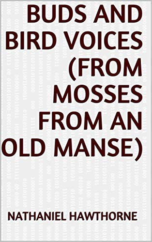 Buds and Bird Voices (From Mosses from an Old Man (English Edition)