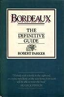 Bordeaux, the Definitive Guide