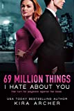 69 Million Things I Hate About You (Winning The Billionaire Book 1)