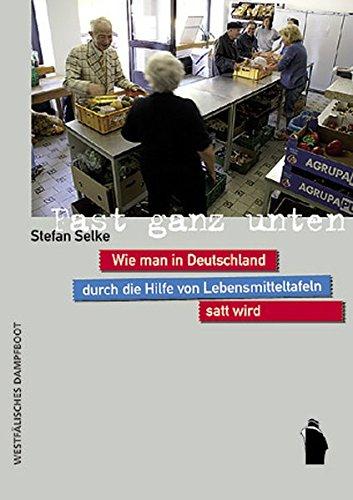 Fast ganz unten: Wie man in Deutschland durch die Hilfe von Lebensmitteltafeln satt wird