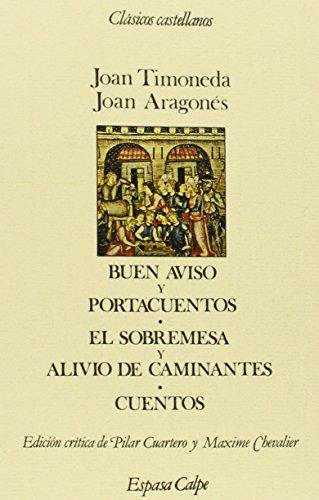Buen aviso y portacuentos; sobremesa y alivio de caminantes, el. (Clásicos castellanos. Nueva serie)