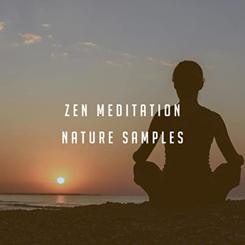 Zen Meditation Nature Samples by Sounds of Nature Relaxation and