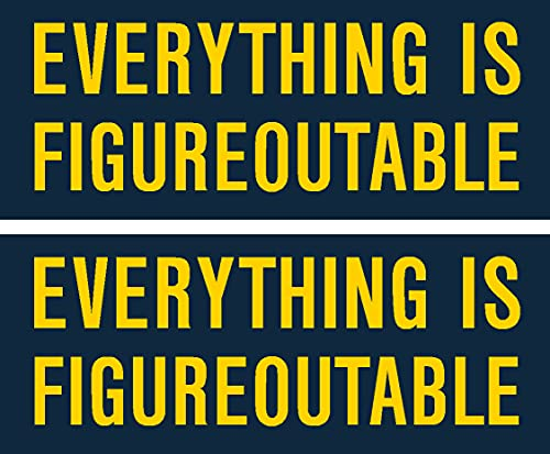 everything is figureoutable 2pack, I Make Decals ®, funny, humor, Hard Hat, lunch box, tool box, Helmet Stickers 1.5'x 3.8'