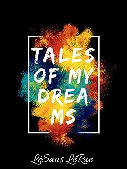 Tales of my Dreams by [LéSans LéRue]