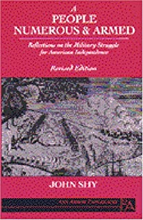 A People Numerous and Armed: Reflections on the Military Struggle for American Independence (Ann Arbor Paperbacks)
