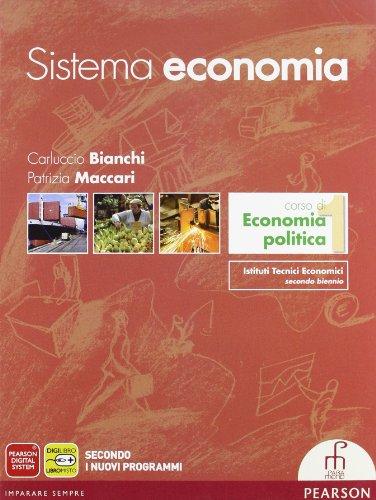 Sistema economia. Corso di economia politica. Per le Scuole superiori. Con espansione online