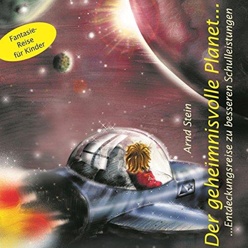 Der geheimnisvolle Planet. Entdeckungen zu besseren Schulleistungen Titelbild