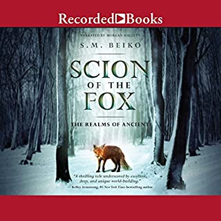 Scion of the Fox                   Written by:                                                                                                                                 S. M. Beiko                               Narrated by:                                                                                                                                 Morgan Hallett                      Length: 13 hrs and 31 mins     2 ratings     Overall 3.0