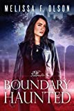 Boundary Haunted (Boundary Magic, 5, Band 5) - Melissa F. Olson