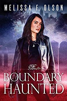 Boundary Haunted (Boundary Magic Book 5) by [Melissa F. Olson]