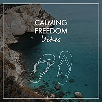 Calming Freedom Vibes