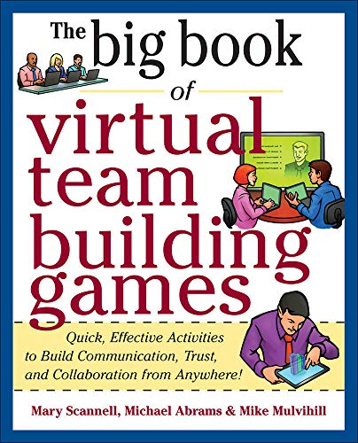Compare Textbook Prices for Big Book of Virtual Teambuilding Games: Quick, Effective Activities to Build Communication, Trust and Collaboration from Anywhere! Big Book Series 1 Edition ISBN 9780071774352 by Scannell, Mary,Abrams, Michael,Mulvihill, Mike
