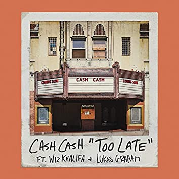 Too Late (feat. Wiz Khalifa & Lukas Graham)