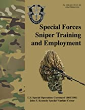 Special Forces Sniper Training and Employment - FM 3-05.222 (TC 31-32): Special Forces Sniper School (formerly Special Ope...