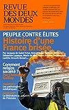 Revue des Deux Mondes avril 2019: Peuple contre élites. Histoire d'une France brisée (French Edition)