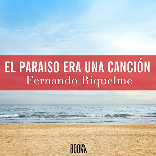 El paraíso era una canción [Paradise Was a Song] audiobook cover art
