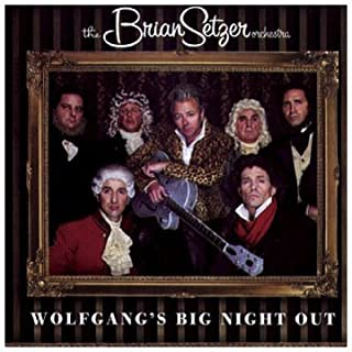 Wolfgang's Big Night Out by Brian Setzer Orchestra