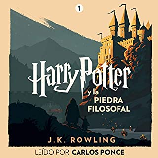 Harry Potter y la piedra filosofal (Harry Potter 1)                    By:                                                                                                                                 J.K. Rowling                               Narrated by:                                                                                                                                 Carlos Ponce                      Length: 8 hrs and 16 mins     383 ratings     Overall 4.9