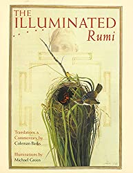 The Illuminated Rumi by Jalal Al-Din Rumi