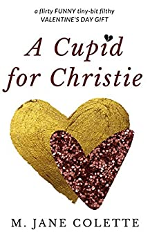 A Cupid for Christie by [M. Jane Colette]