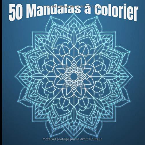 50 Mandalas à Colorier: Livre de Coloriage Adultes Mandalas Anti-Stress |100 pages 8.5x8.5 pouces | cadeau à offre ou a ce offrir