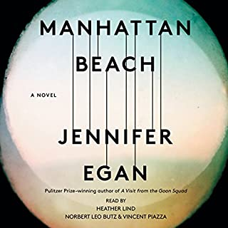 Manhattan Beach     A Novel              By:                                                                                                                                 Jennifer Egan                               Narrated by:                                                                                                                                 Norbert Leo Butz,                                                                                        Heather Lind,                                                                                        Vincent Piazza                      Length: 15 hrs and 16 mins     4,230 ratings     Overall 4.1