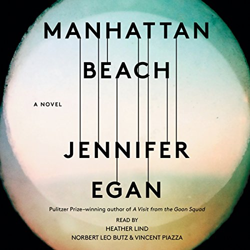 Manhattan Beach     A Novel              Written by:                                                                                                                                 Jennifer Egan                               Narrated by:                                                                                                                                 Norbert Leo Butz,                                                                                        Heather Lind,                                                                                        Vincent Piazza                      Length: 15 hrs and 16 mins     50 ratings     Overall 4.2