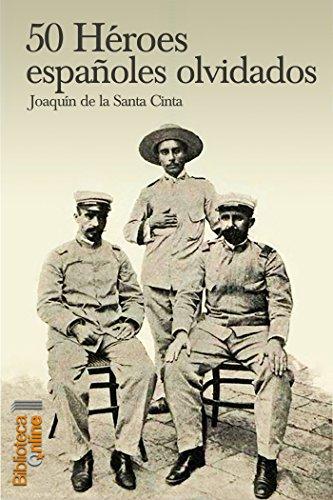 50 Héroes españoles olvidados eBook: de la Santa Cinta, Joaquín, SL, BilbiotecaOnline: Amazon.es: Tienda Kindle