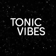 tonic vibes
