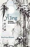 Le Yi Jing - au Coeur de Seize Recits: Au coeur de seize récits