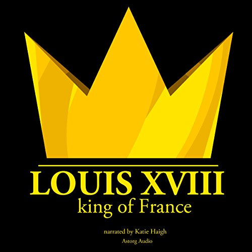 Louis XVIII, King of France audiobook cover art