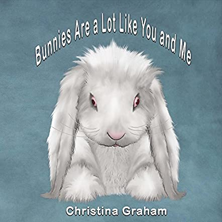 Bunnies Are a Lot Like You and Me