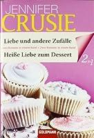 Liebe und andere Zufälle / Heiße Liebe zum Dessert 3442134560 Book Cover