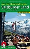Alm- und Hüttenwanderungen Salzburger Land. Pinzgau, Pongau, Dachstein-Tauern. 52 Touren. im Maßstab 1 : 50.000, eine Übersichtskarte