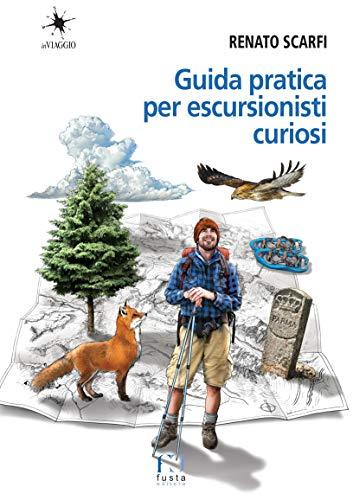 Guida pratica per escursionisti curiosi