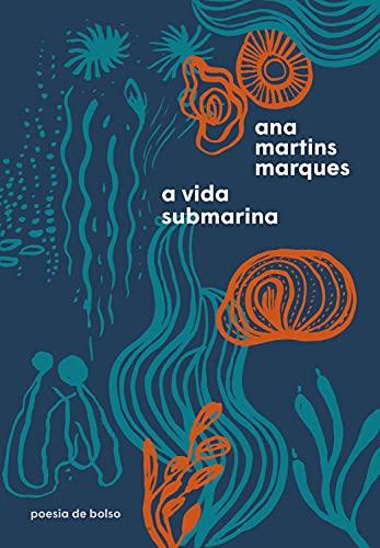 A vida submarina (Poesia de Bolso)