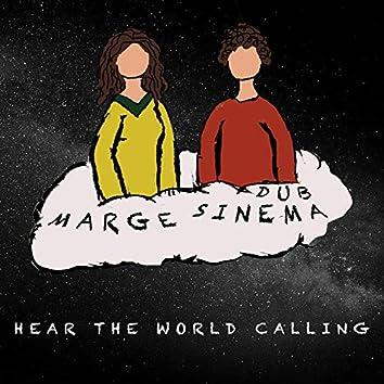 Hear the World Calling - Dub Sinema
