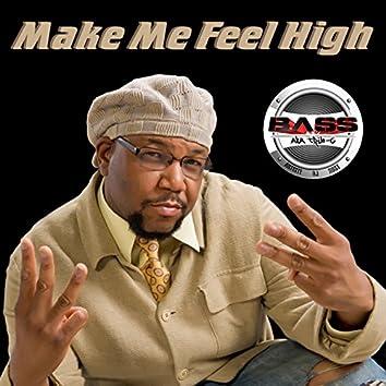 Make Me Feel High