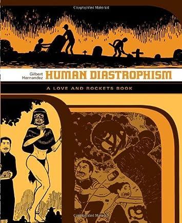 Human Diastrophism (Love & Rockets) by Gilbert Hernandez (2007-07-04)