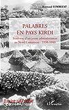 Palabres en pays Kirdi (Écrire l'Afrique) (French Edition)
