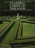 Giardini Labirinti Paradisi