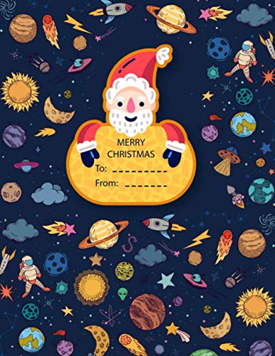 Space Astronauts and Planets Notebook: Story Journal: lined & Picture Space | Writing Exercise, Mimories, Notes,Drawing with Merry christmas label ... Space Astronauts and Planets Notebook