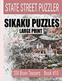 Sikaku Puzzles: Large Print 200 Brain Teaser Book #10: Fun Filled Puzzles and Solutions for Beginners and Up - State Street Puzzlers