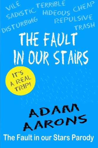 The Fault in Our Stairs: The Fault in Our Stars Parody