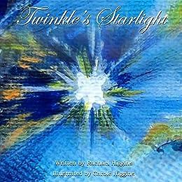 Twinkle's Starlight by [Rachael Higgins, Carole Higgins]